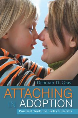 Attaching in Adoption By Gray, Deborah D.